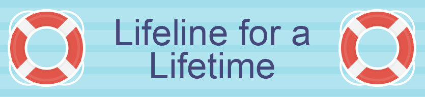 Lifeline for a Lifetime